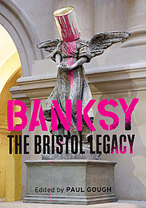 Banksy - The Bristol Legacy